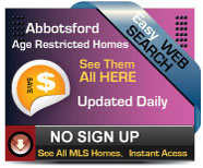Complete updated Daily list of Age Restricted Homes for sale in Abbotsford